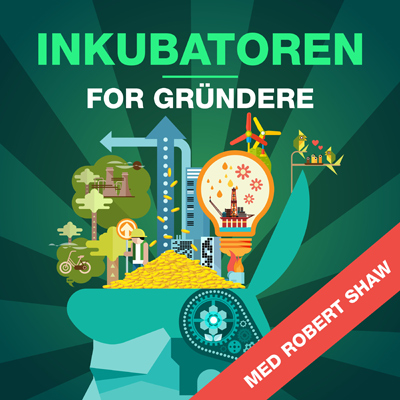Inkubatoren | Podcasten for gründere